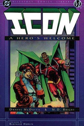 9781563893391: Icon: A Hero's Welcome (Milestone Comics Library)