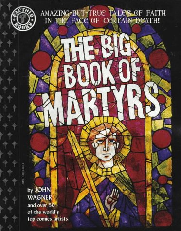 The Big Book of Martyrs (Factoid Books): Wagner, John