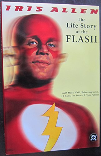The Life Story of the Flash, By Iris Allen: Waid, Mark & Brian Augustyn