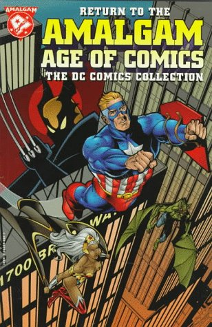 9781563893827: Return to the Amalgam Age of Comics: The DC Comics Collection (The Return of the Amalgam Universe)
