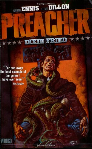 Preacher TP Vol 05 Dixie Fried New Edition: Dixie Fried : Featuring Cassidy : Blood & Whiskey : a...
