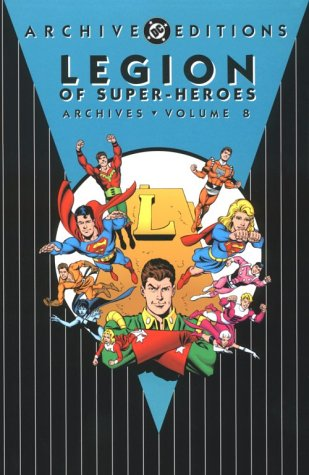 9781563894305: Legion of Super-Heroes - Archives, VOL 08 (Archive Editions (Graphic Novels))
