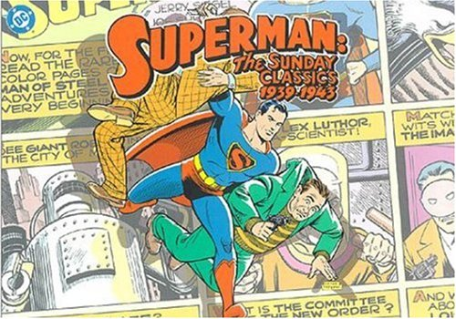 Superman: The Sunday Classics : Strips 1-183, 1939-1943 (Superman (Landoll)) (1563894726) by Jerry Siegel; Joe Shuster