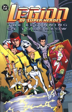 Legion of Super-Heroes: The Beginning of Tomorrow: Mark Waid, Tom