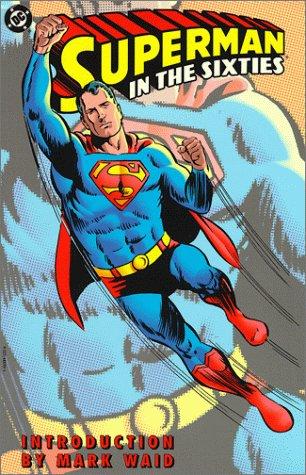 Superman in the Sixties (1563895226) by Jerry Siegel; Joe Shuster