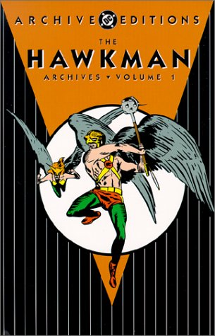 Hawkman: The Archives - Volume One (Hawkman Archives) (1563896117) by John Broome