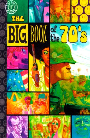 9781563896712: The Big Book of the 70's: True Tales from 10 Years of Tackiness and Tumult (Factoid Books)