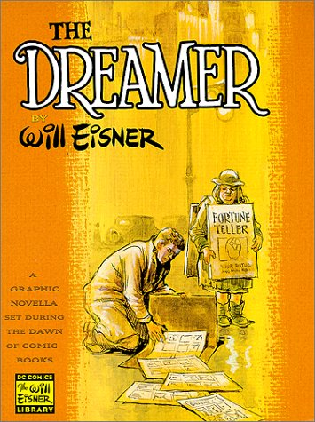 9781563896781: The Dreamer: A Graphic Novella Set During the Dawn of Comic Books