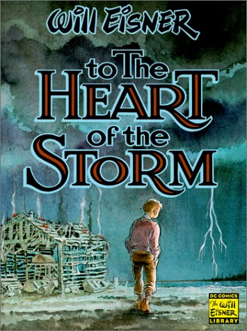 9781563896798: To the Heart of the Storm (Will Eisner Library)