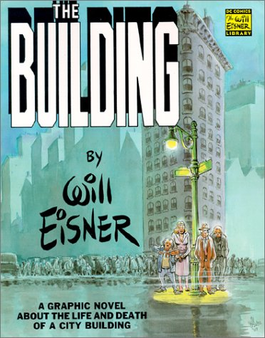 9781563896941: The Building: A Graphic Novel About the Life and Death of a CityBuilding