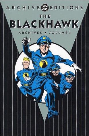 9781563897009: Blackhawk Archives HC Vol 01 (Archive Editions (Graphic Novels))