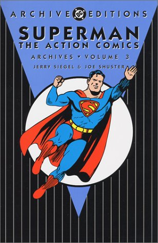 Superman: Action Comics Archives Vol. 3