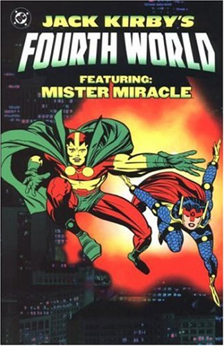 Jack Kirby's Fourth World: Featuring: Mister Miracle: Kirby, Jack