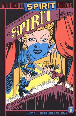 The Spirit Archives: Volume 3, July 6 to December 28, 1941: Eisner, Will