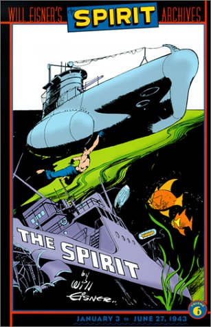 The Spirit Archives, Volume 6, January 3 to June 27, 1943 (156389744X) by Will Eisner