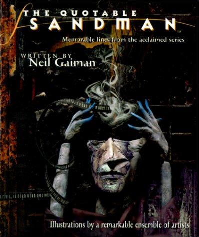 9781563897474: The Quotable Sandman: Memorable Lines from the Acclaimed Series (Sandman (Graphic Novels))