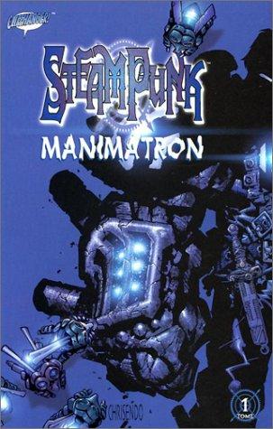 Steam Punk: Manimatron (1563897628) by Joe Kelly