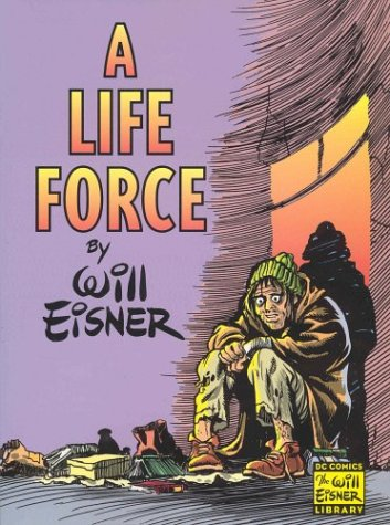 A Life Force (Eisner, Will. Will Eisner Library.)