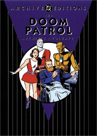 The Doom Patrol Archives: Volume 1 (DC: Drake, Arnold; Bob
