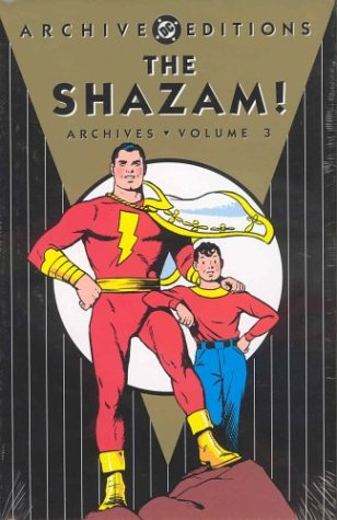 Shazam!, The - Archives, Volume 3 (Shazam Archives) (1563898322) by Beck, C.C.