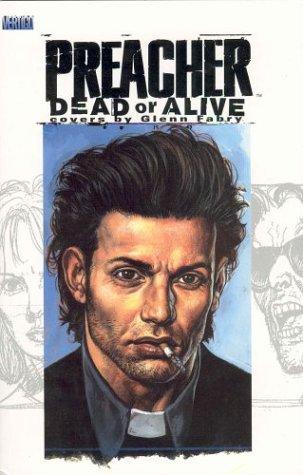 9781563898488: Preacher: Dead or Alive