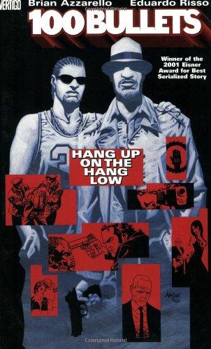 100 Bullets Vol. 3: Hang Up on the Hang Low: Brian Azzarello