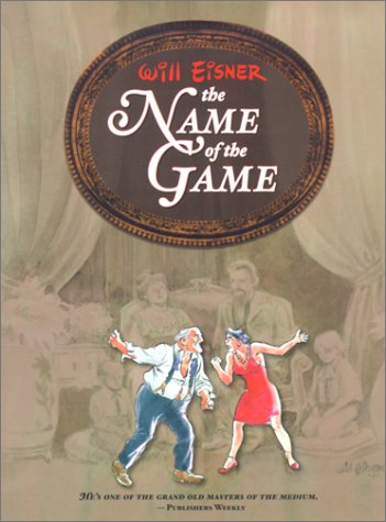 The Name of the Game (Eisner, Will. Will Eisner Library.)