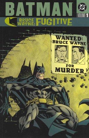 Batman: Bruce Wayne Fugitive - VOL 01 (1563899337) by Ed Brubaker; Chuck Dixon; Kelley Puckett; Greg Rucka