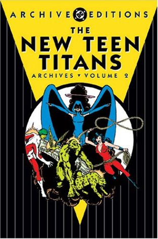 New Teen Titans, The - Archives, Volume 2 (New Teen Titans Archives): Wolfman, Marv