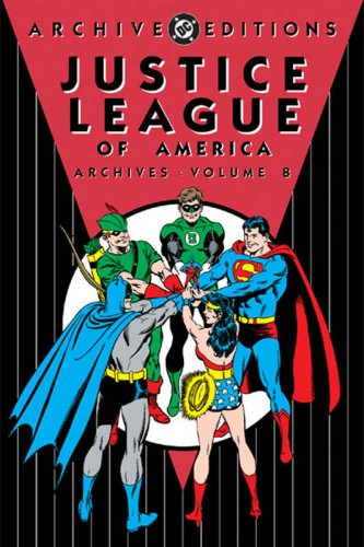 Justice League of America Archives, Vol. 8 (DC Archive Editions)