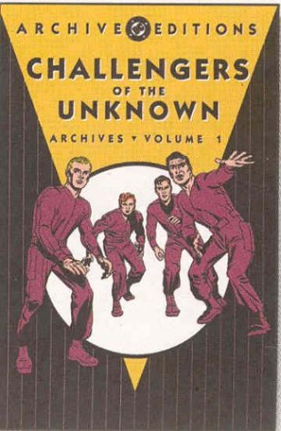 9781563899973: Challengers of the Unknown: Archive - Volume 1 (Archive Editions (Graphic Novels))