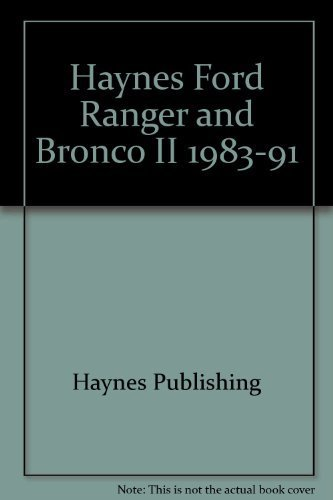 Haynes Ford Ranger and Bronco II 1983-91: Haynes Publishing