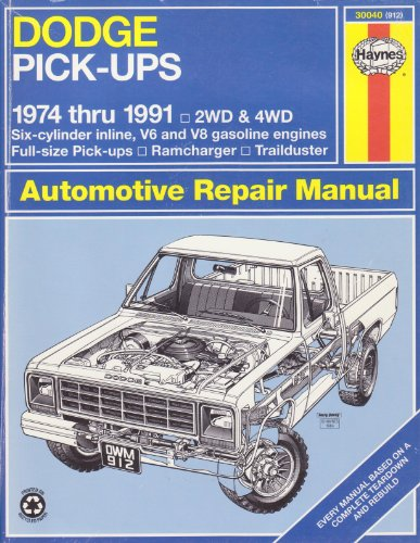 9781563920318: Dodge Pick-Ups Automotive Repair Manual/1974 Thru 1991: 2Wd and 4Wd Six-Cylinder Inline, V6 and V8 Gasoline Engines Full-Size Pick-Ups, Ramcharger,