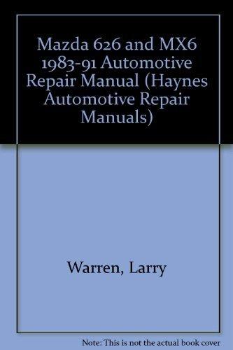 9781563920493: Mazda 626 and Mx-6: 1983 Thru 1991 Front-Wheel Drive Automotive Repair Manual (No. 1082)