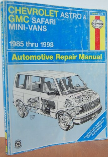 Chevrolet Astro & GMC Safari Mini-Vans 1985 thru 1993 Automotive Repair Manualo: Freun, Ken; ...