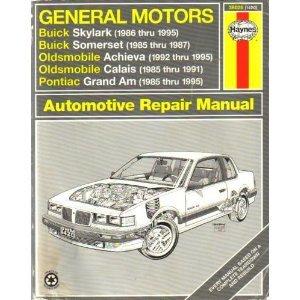 9781563921230: General Motors: Buick Skylark 1986 thru 1995, Buick Somerset 1985 thru 1987, Oldsmobile Achieva 1992 thru 1995, Oldsmobile Calais 1985 thru 1991, ... (Haynes Automotive Repair Manual Series)