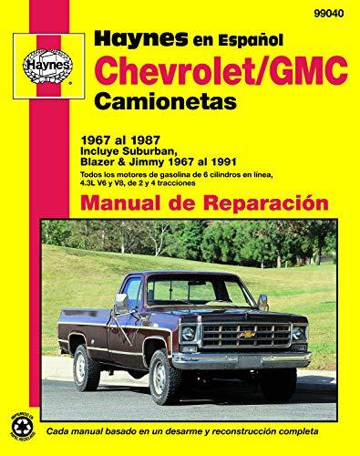 9781563921247: Chevrolet/GMC Camionetas 1967 Al 1987: Incluye Suburban, Blazer & Jimmy 1967 Al 1991 (Haynes Manuals (Spanish))