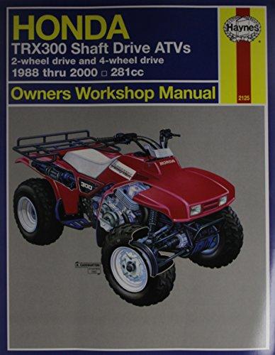 9781563921254: Honda Trx300 Shaft Drive ATVs Owners Workshop Manual 1988 Thru 1995. 281 cc. (Haynes Owners Workshop Manuals)