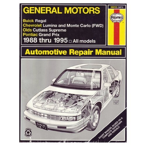 Haynes General Motors Buick Regal, Chevrolet Lumina and Monte Carlo (Fwd), Olds Cutless Supreme, ...