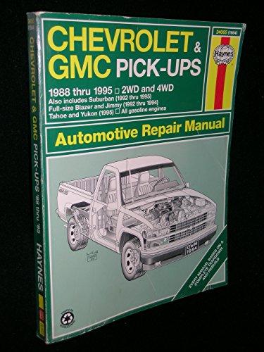9781563921582: Chevrolet & GMC Pick-Ups 1988 Thru 1995 2 WD & 4WD: Suburban, (1992 thru 1995) Full-size Blazer and Jimmy (1992 thru 1994) Tahoe and Yukon (1995) (Automotive Repair Manual)