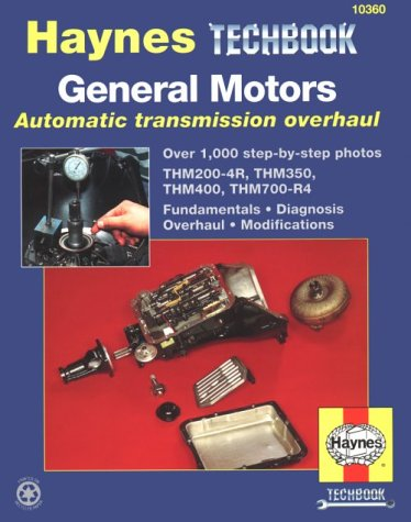 9781563921698: The Haynes General Motors Automatic Transmission Overhaul Manual (Techbook Series)