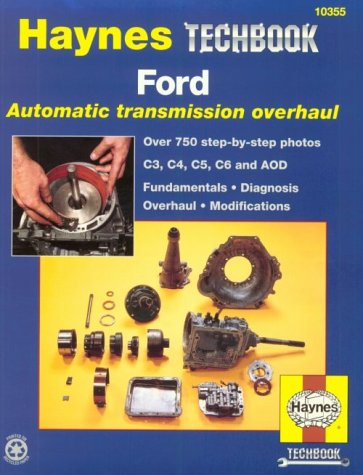 The Haynes Ford Automatic Transmission Overhaul Manual: Killingsworth, Jeff; Haynes,