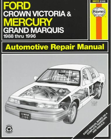 Ford Crown Victoria & Mercury Grand Marquis Automotive Repair Manual: Models Covered : Ford Crown Victoria and Mercury Grand Marquis 1988 Through 1996 (Haynes Auto Repair Manual Series) (9781563921933) by Mark Ryan; John H. Haynes; John Harold Haynes