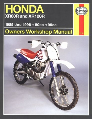 9781563922183: Honda Xr80/100R Owners Workshop Manual: Models Covered: Xr80R, 1985 Through 2004; Xr100R, 1985 Through 2003(Haynes Owners Workshop Manual Series)
