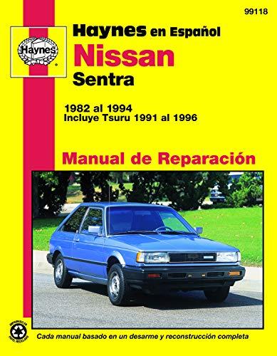 Nissan Sentra 1982 Al 1994: Incluye Tsuru: John Haynes, Chilton
