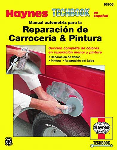 9781563922381: Manual Automotriz Para La Reparacion de Carroceria & Pintura Haynes Techbook (Haynes Manuals)