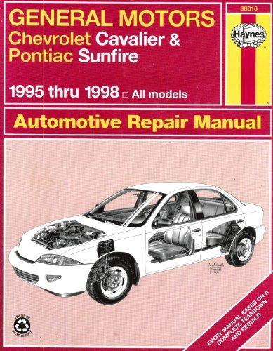 Haynes Repair Manual - General Motors: Chevrolet Cavalier & Pontiac Sunfire, 1995 thru 1998: ...