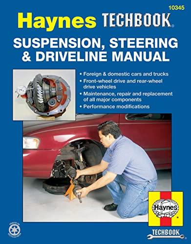 Suspension, Steering & Driveline Manual: Jeff Killingsworth; Eric