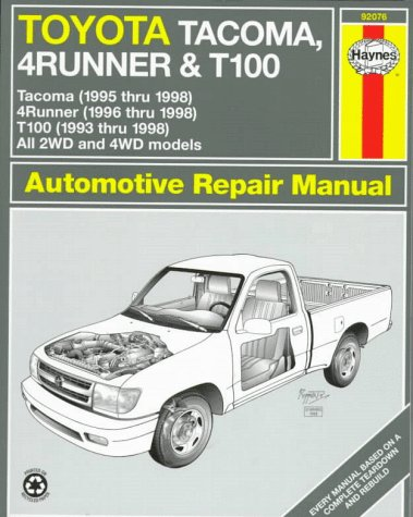 9781563922992: Toyota Tacoma, 4Runner & T100 Automotive Repair Manual: Models Covered 2Wd and 4Wd Toyota Tacoma (1995 Thru 1998), 4Runner (1996 Thru 1998) and T100 ... (Haynes Automotive Repair Manual Series)