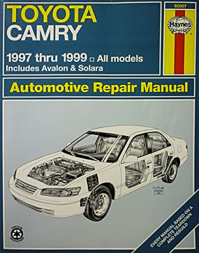 9781563923364: Toyota Camry Automotive Repair Manual: Models Covered : All Toyota Camry, Avalon and Camry Solara Models 1997 Through 1999 (Haynes Automotive Repair Manual Series)